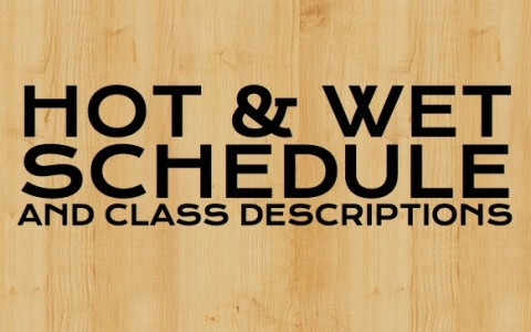 Hot & Wet Schedule
